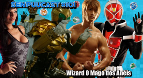 SenpuuCast 101: Kamen Rider Wizard, It's Showtime!