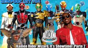 SenpuuCast 116: Kamen Rider Wizard, It's Showtime! Parte 2